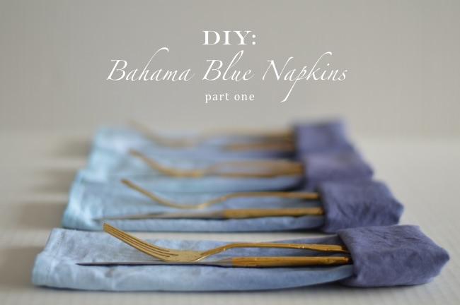 DIY: Bahama Blue Napkins Pt.1